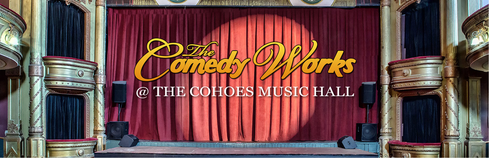 TheComedyWorks - at The Cohoes Music Hall